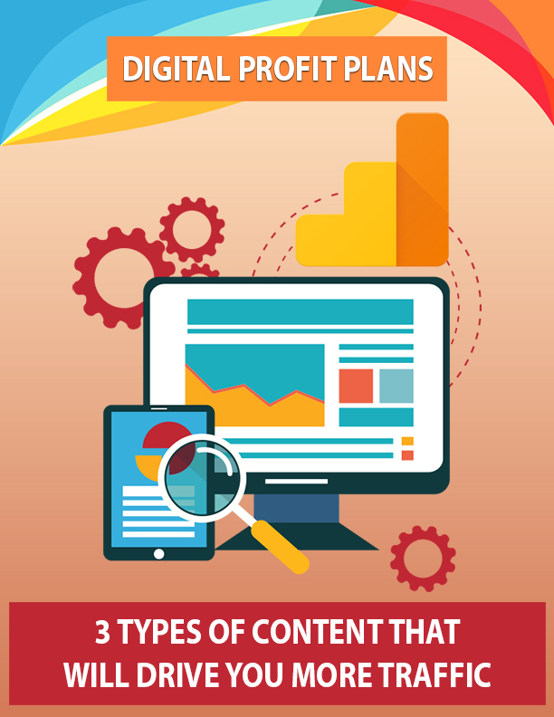 3 Types of Content That Will Drive You More Traffic