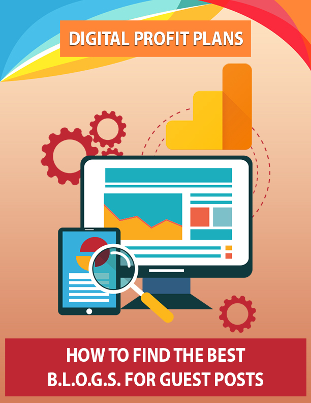 How to Find the Best BLOGS for Guest Posts
